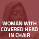 Hover Thumbnail for Woman with Covered Head in Chair