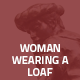 Hover Thumbnail for Woman Wearing a Loaf